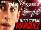 Il talk MotoGP: Tutti contro Marquez