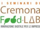 Cremona Food Lab: la ricetta per il futuro è l'innovazione