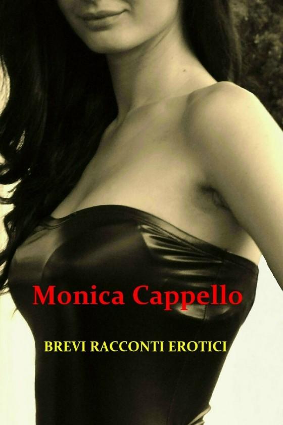 Brevi racconti erotici, l'ultimo libro di Monica Cappello