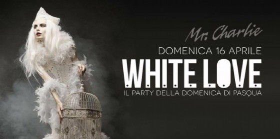 'Whitelove': party inaugurale per il Mr.Charlie (© Mr.Charlie)