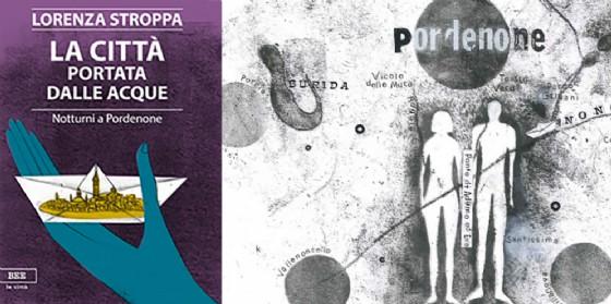 """""""La città portata dalle acque. Notturni a Pordenone"""" lancio a Pordenonelegge del nuovo libro di Lorenza Stroppa (© Bottega Errante Edizioni)"""