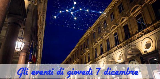 Torino, 8 cose da fare giovedì 7 dicembre