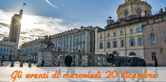 Torino, ecco cosa fare mercoledì 20 dicembre