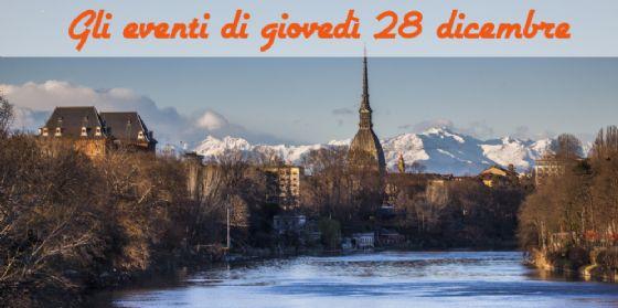 Torino, 8 cose da fare giovedì 28 dicembre