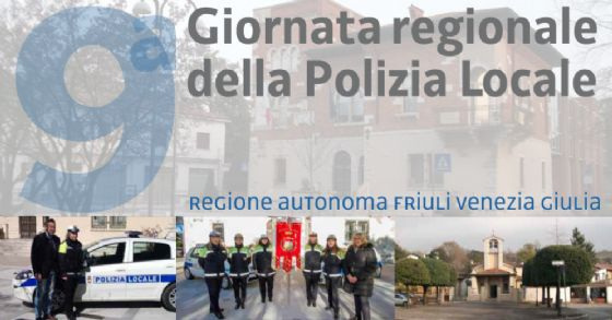 A Ronchi dei Legionari verrà celebrata la 9^ Giornata regionale della Polizia Locale