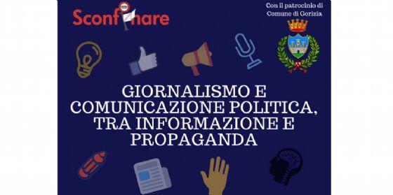 """A Gorizia, """"Giornalismo e comunicazione politica, tra informazione e propaganda"""""""