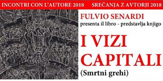 """""""Incontri con l'autore"""": al Kulturni Dom """"I vizi capitali"""" di Giuseppe O.Longo"""