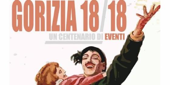 """""""Gorizia 18/18"""": da teatro di guerra a laboratorio di pace. Oltre 100 eventi"""