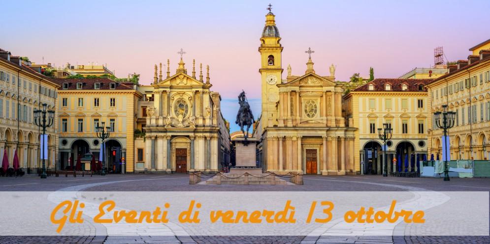 Torino, 7 cose da fare venerdì 13 ottobre