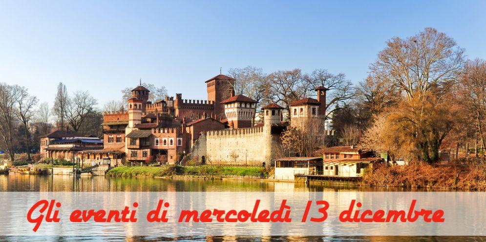 Torino, 6 cose da fare mercoledì 13 dicembre