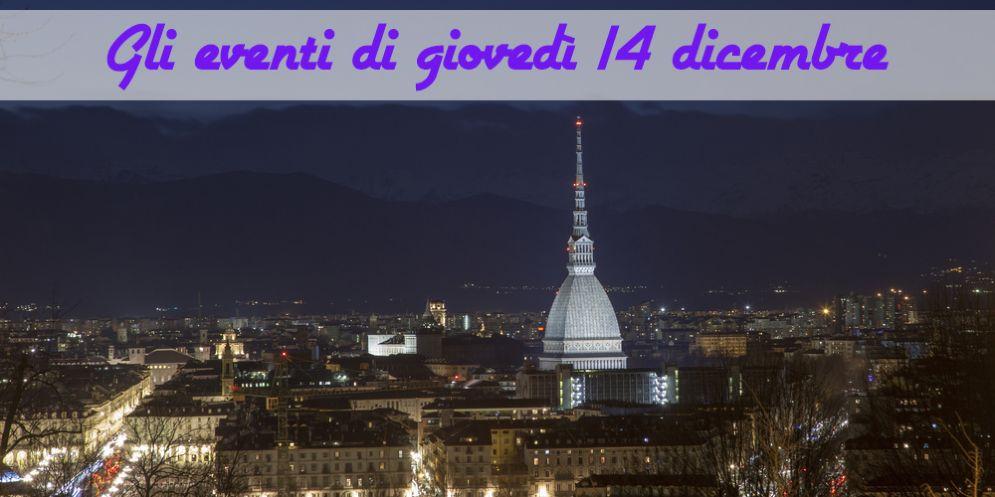 Torino, 6 cose da fare giovedì 14 dicembre