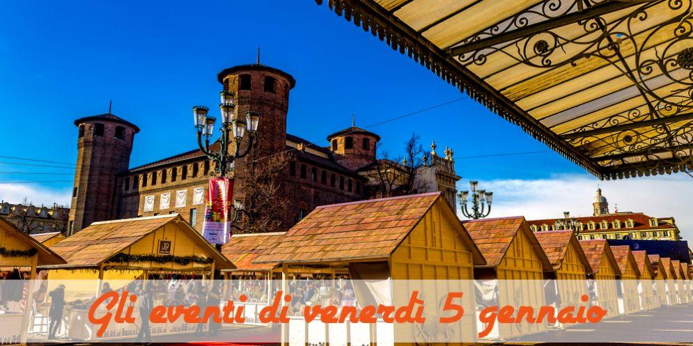 Torino, ecco cosa fare venerdì 5 gennaio