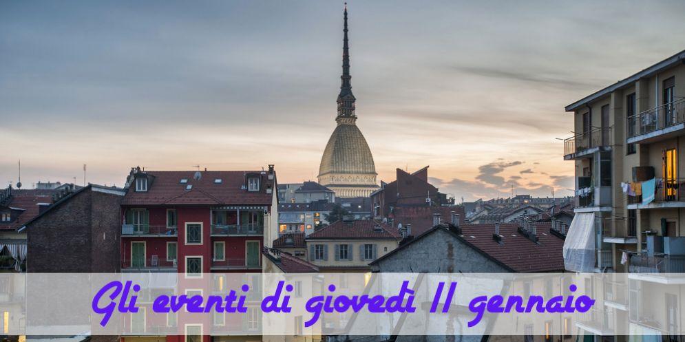 Torino, 7 cose da fare giovedì 11 gennaio