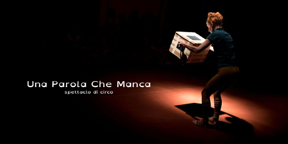 'Una parola che manca': il circo che non ti aspetti va in scena a Gorizia